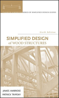 Simplified Design of Wood Structures By Ambrose, James/ Tripeny, Patrick