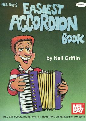 Mel Bay's Easiest Accordion Book By Griffin, Neil