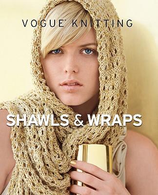 Vogue Knitting Shawls & Wraps By Vogue Knitting Magazine (EDT)